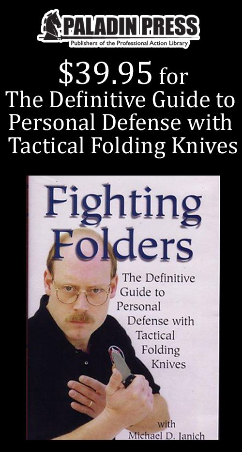 At Paladin Press, they are offering $39.95 for The Definitive Guide to Personal Defense With Tactical Folding Knives. Click on the coupon and you will be redirected to the product page. For more Paladin Press Coupon Codes visit:  http://www.couponcutcode.com/stores/paladinpress-2/