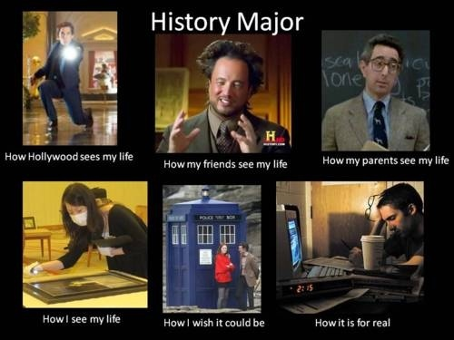 This is so true! Thats why I love being a history major!