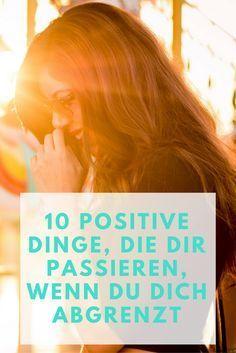 Abgrenzen bedeutet, dass man auch mal Nein sagt und auf seine Bedürfnisse hört. 10 positive Eigenschaften wollen wir dir hier näher bringen.
