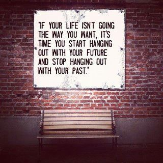 Quit hanging out with your past...Words Of Wisdom, Jumping Fence, Relationships Quotes, Remember This, Life, Inspiration, Words Plays, Daily Motivation, True Stories