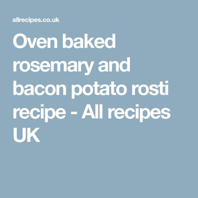 Oven baked rosemary and bacon potato rosti recipe - All recipes UK