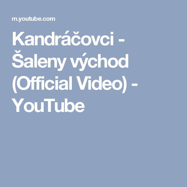 Kandráčovci - Šaleny východ (Official Video) - YouTube