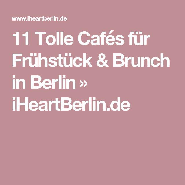 11 Tolle Cafés für Frühstück & Brunch in Berlin » iHeartBerlin.de