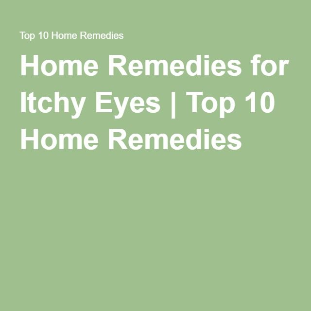 Home Remedies for Itchy Eyes | Top 10 Home Remedies