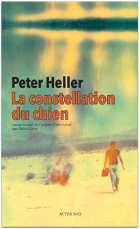 """""""Je laisse tourner la Bête"""", Peter Heller, La constellation du chien"""