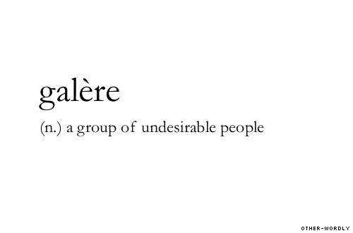 galère | otherwordly