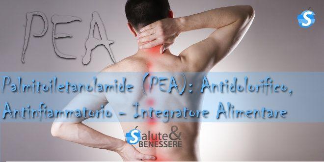 Palmitoiletanolamide (PEA): Antidolorifico, Antinfiammatorio – Integratore Alimentare