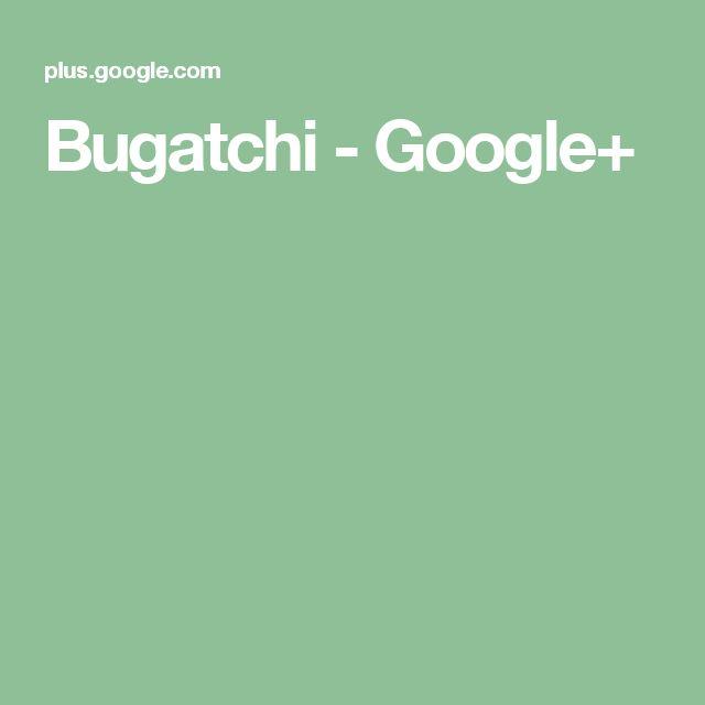 Bugatchi - Google+