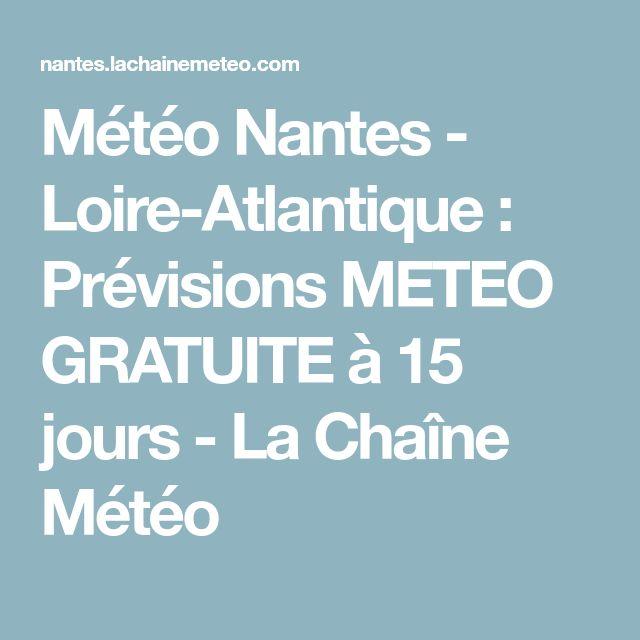Météo Nantes - Loire-Atlantique : Prévisions METEO GRATUITE à 15 jours - La Chaîne Météo