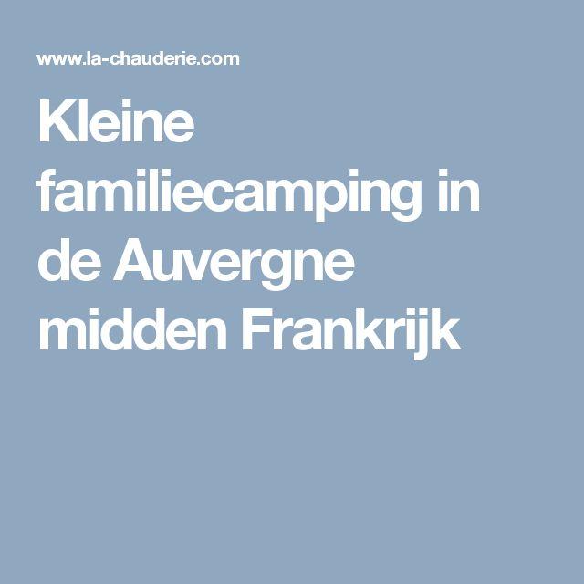 Kleine familiecamping in de Auvergne midden Frankrijk