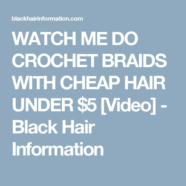 WATCH ME DO CROCHET BRAIDS WITH CHEAP HAIR UNDER $5 [Video] - Black Hair Information