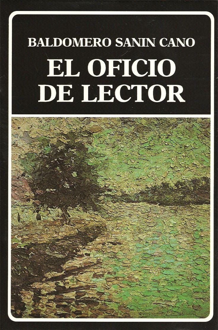 El oficio del lector - Baldomero Sanin Cano.  https://www.researchgate.net/publication/44423725_El_oficio_del_lector__Baldomero_Sann_Cano