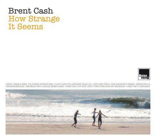 Brent Cash · How Strange It Seems