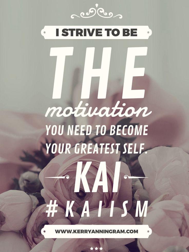 Kaiism - Motivation