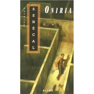 Oniria - Patrick Sénécal ... My favorite book ever!
