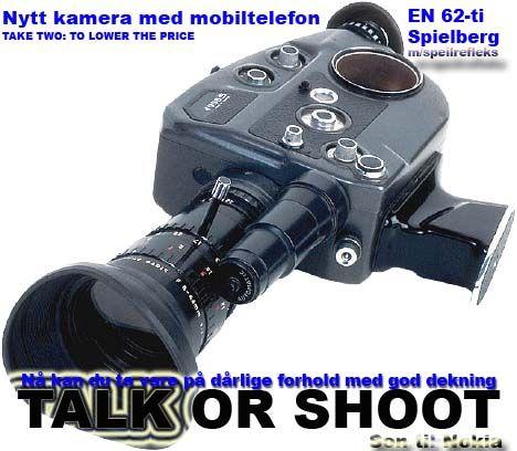talk og shoot, nytt kamera, humoristisk bilde og tekst.