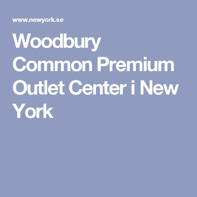 Woodbury Common Premium Outlet Center I New York