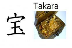 Takara (tesoro) Significado: tesoro, joyas Significado abstracto: preciada Lectura: Takara, Hô (en nombres compuestos) Nombre de: chica