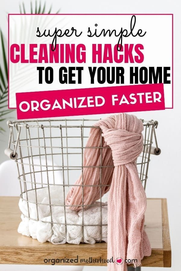 Simple Cleaning Hacks to Get Your Home Organized Faster