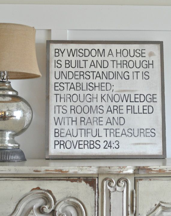 By wisdom a house is built and through understanding it is established. This sign is $100 + shipping/handling and is 2x2 with its frame - between you and me signs/etsy