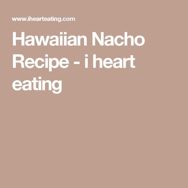 Hawaiian Nacho Recipe - i heart eating