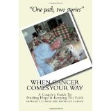 When Cancer Comes Your Way: A Couple's Guide To Finding Hope and Keeping The Faith (Paperback)By Howard F. Clarke