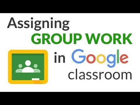(5) How to Assign Group Work in Google Classroom - YouTube