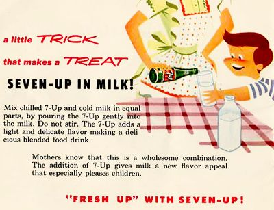 """Seven-Up in Milk """"recipe,"""" from the mid-century era. """"Mix chilled 7-Up in milk in equal parts ... Mothers know that this is a wholesome combination."""""""
