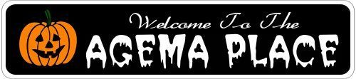 AGEMA PLACE Lastname Halloween Sign - Welcome to Scary Decor, Autumn, Aluminum - 4 x 18 Inches by The Lizton Sign Shop. $12.99. 4 x 18 Inches. Predrillied for Hanging. Great Gift Idea. Rounded Corners. Aluminum Brand New Sign. AGEMA PLACE Lastname Halloween Sign - Welcome to Scary Decor, Autumn, Aluminum 4 x 18 Inches - Aluminum personalized brand new sign for your Autumn and Halloween Decor. Made of aluminum and high quality lettering and graphics. Made to last fo...