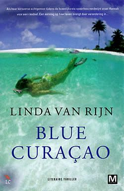 """Boek """"Blue Curacao"""" van Linda van Rijn  Vverschenen: 2012,"""