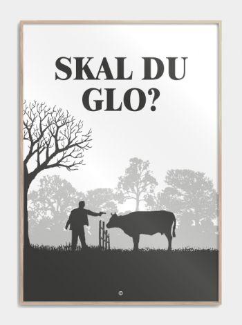 """Citat Plakat fra Blinkende Lygter """"skal du glo"""" www.citatplakat.dk"""