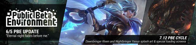 cool 6/5 PBE Update: Dawnbringer Riven and Nightbringer Yasuo splash art & special loading screens