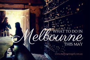 What to do in Melbourne this May