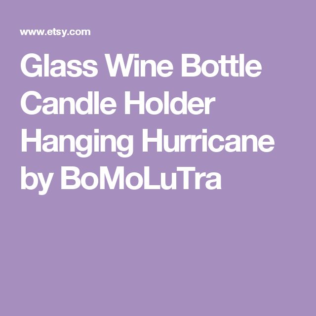 Glass Wine Bottle Candle Holder Hanging Hurricane by BoMoLuTra