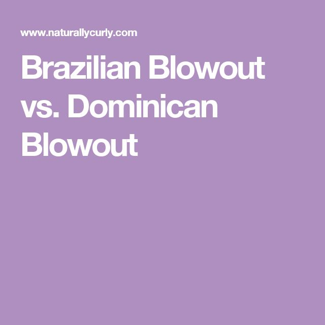 Brazilian Blowout vs. Dominican Blowout