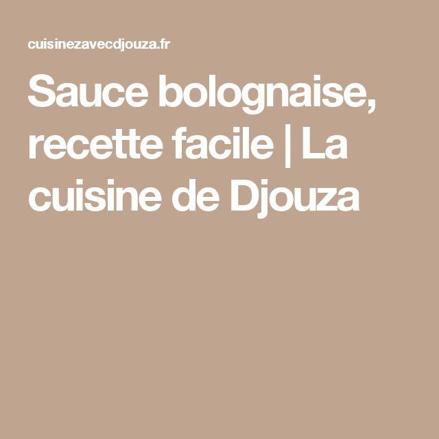 Sauce bolognaise, recette facile    La cuisine de Djouza
