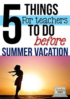 Blog post - 5 things teachers should remember to do before the last day of school!