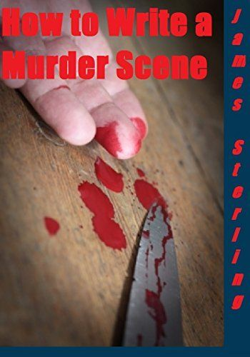Scene Outline: How to Write a Murder Scene: Write That Scene (Writer's Cheat Sheet Book 2) by James Sterling, http://www.amazon.com/dp/B00LALIQYK/ref=cm_sw_r_pi_dp_l9dStb03YP5JD