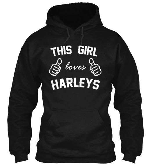 This Girl Loves Harleys Hoodie! | Teespring