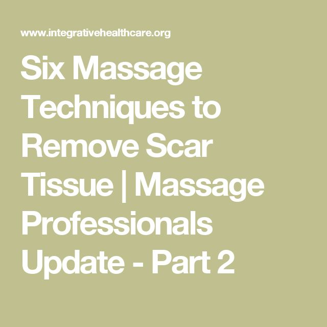 Six Massage Techniques to Remove Scar Tissue   Massage Professionals Update - Part 2 http://www.scarcreames.com/itchy-scars/
