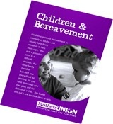 This leaflet from the Mothers' Union offers advice and encouragement to those supporting a grieving child.