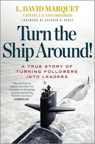 Turn the Ship Around!: A True Story of Building Leaders by Breaking the Rules / Troi'r cwch rownd!: Stori Wir am droi dilynwyr yn arweinwyr #gccy16