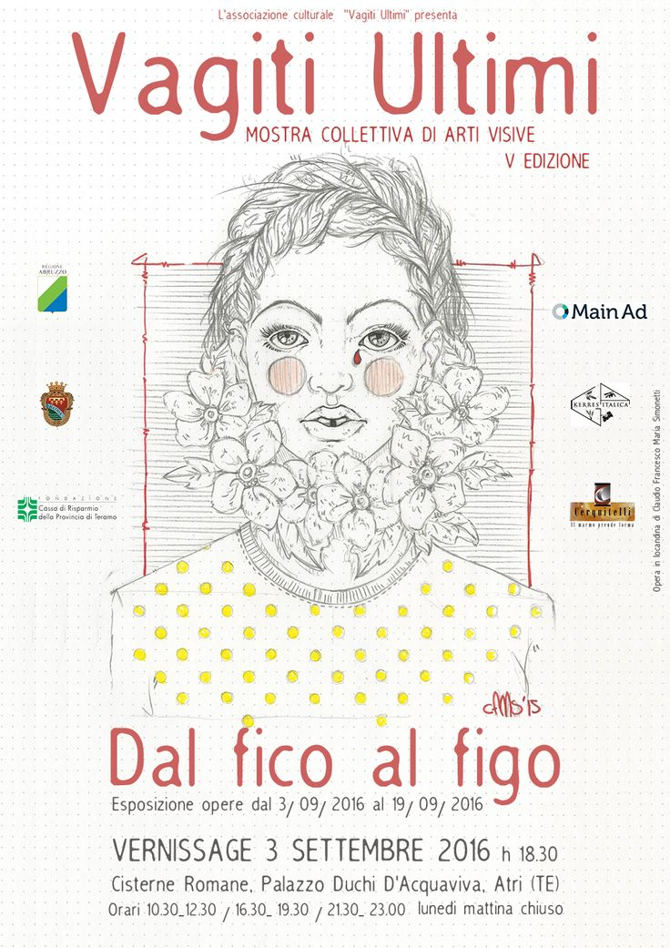 """""""Dal fico al figo"""", Dal fico al figo Mostra collettiva di arti visive, V edizione  Cisterne Romane - Palazzo Duchi d'Acquaviva – Atri (TE) 3 – 19 Settembre ..."""