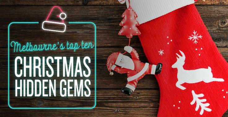 Melbourne's Top Ten Christmas Hidden Gems   #Christmas #Presents #GiftIdeas #Festive #HiddenGems #Blog
