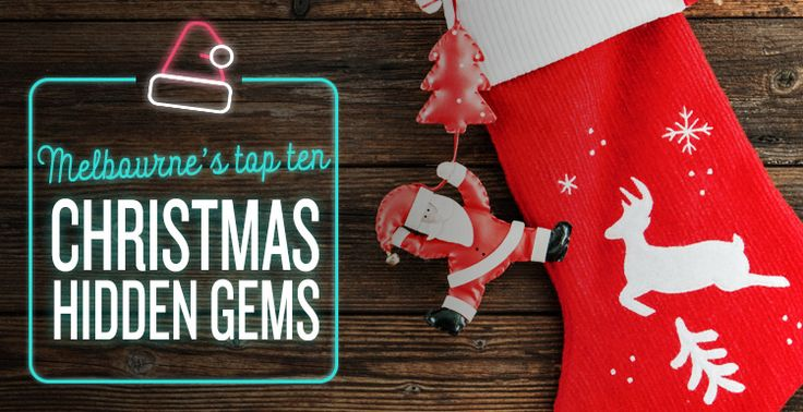 Melbourne's Top Ten Christmas Hidden Gems   #Christmas #Presents #GiftIdeas #Festive #HiddenGems #Blog