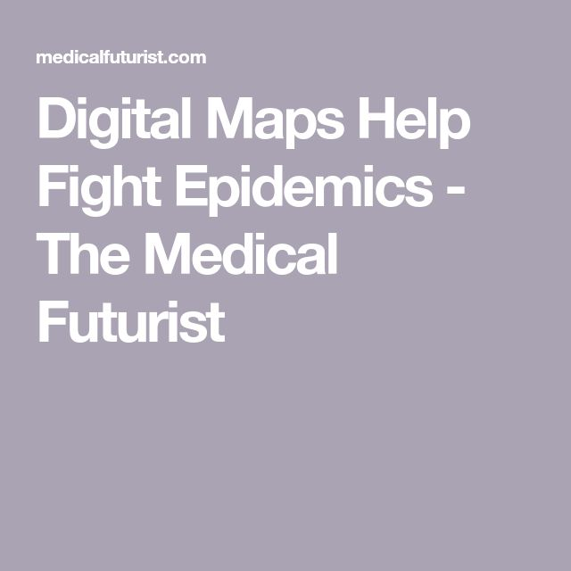 Digital Maps Help Fight Epidemics - The Medical Futurist