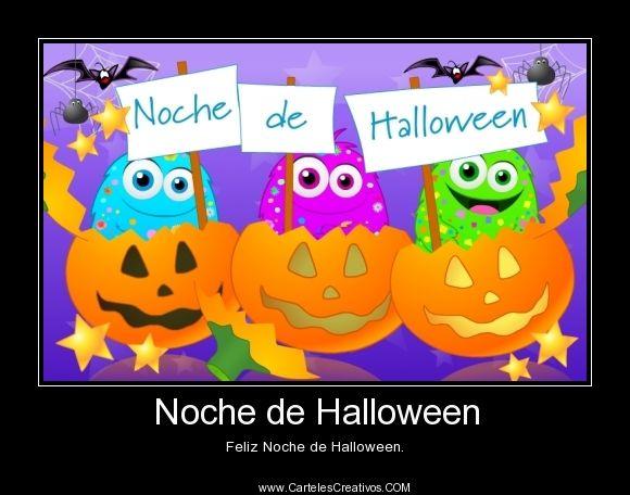 Noche de Halloween, Feliz Noche de Halloween. #CartelesCreativos #Desmotivaciones