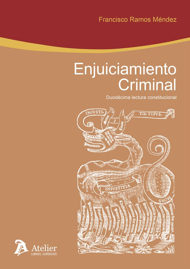 Enjuiciamiento criminal : duodécima lectura constitucional / Francisco Ramos Méndez  Atelier,  2016