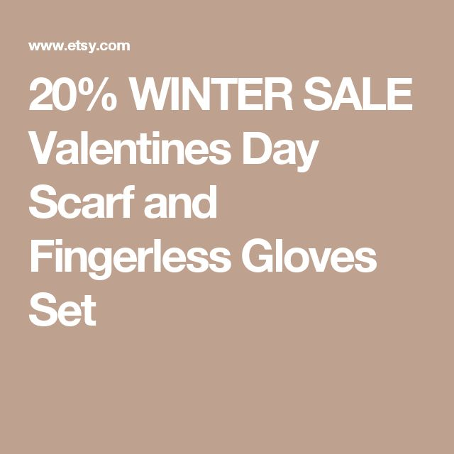 20% WINTER SALE Valentines Day Scarf and Fingerless Gloves Set