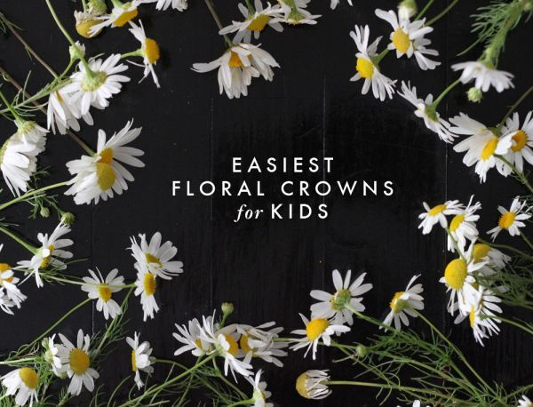 For the Kids (and easy enough to make with them): DIY floral crowns. Easy instructions.